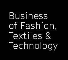 Business of Fashion, Textiles and Technology